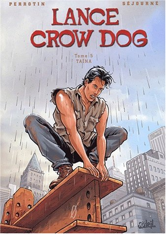 Lance Crow Dog, tome 5 : Taina
