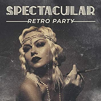 Spectacular Retro Party - Jazz Swing Vibes, Smooth Music Celebrations, Exquisite Vintage Atmosphere, Time with Friends