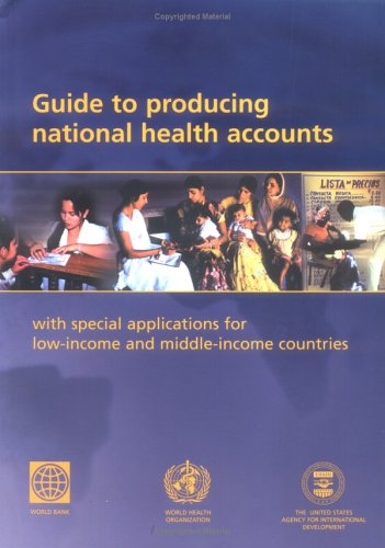 Guide to Producing National Health Accounts: With Special Applications for Low-income and Middle-Income Countries