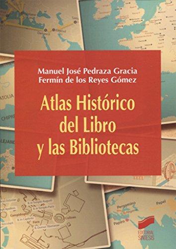 Atlas Histórico del Libro y las Bibliotecas: 21 (Atlas Históricos)
