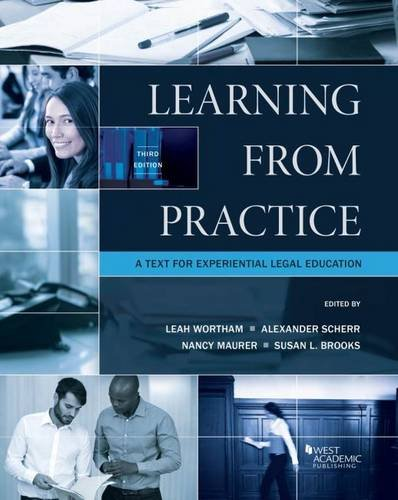 Compare Textbook Prices for Learning from Practice: A Professional Development Text for Legal Externs Coursebook 3 Edition ISBN 9781634596183 by Wortham, Leah,Scherr, Alexander,Maurer, Nancy,Brooks, Susan