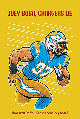 Joey Bosa, Chargers DE: How Well Do You Know About Joey Bosa?: Fun And Interesting Facts You Should Know About Joey Bosa (English Edition)