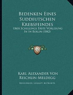 Bedenken Eines Suddeutschen Krebsfeindes: Uber Schellings Erste Vorlesung in in Berlin (1842)