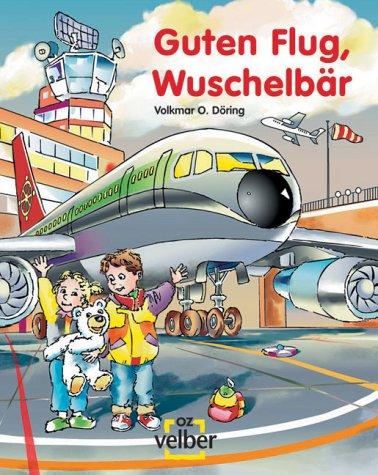 Guten Flug, Wuschelbär