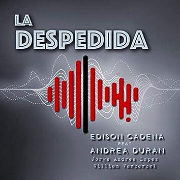 La Despedida (feat. Andrea Duran, Jorge Andres Lopez & William Varcarcel)