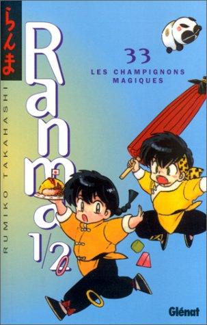 Ranma 1/2 - Tome 33: Les Champignons magiques