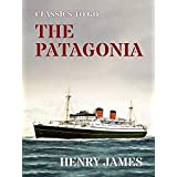 The Patagonia (Classics To Go) (English Edition)