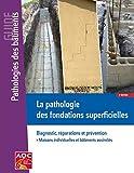 La pathologie des fondations superficielles - Diagnostic, réparations et prévention