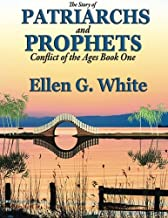 The Story of Patriarchs and Prophets :Conflict of the Ages Book One