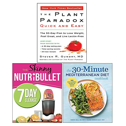 Plant Paradox Quick and Easy, The 30-Minute Mediterranean Diet Cookbook, The Skinny NUTRiBULLET 7 Day Cleanse 3 Books Collection Set: