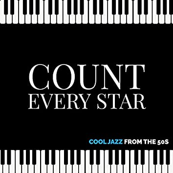 Count Every Star - Cool Jazz From the 50s