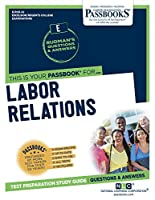 Labor Relations (Excelsior/ Regents College Examinations)