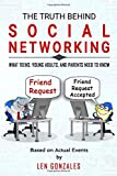 The Truth Behind Social Networking: What Teens, Young Adults, and Parents Need to Know