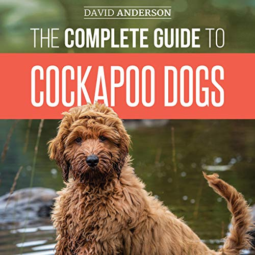 The Complete Guide to Cockapoo Dogs  By  cover art