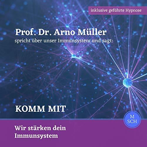 Prof. Dr. Arno Müller spricht über unser Immunsystem und sagt cover art