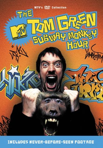 Tom Green - Subway Monkey Hour