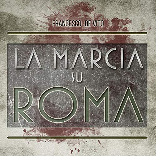 La marcia su Roma copertina