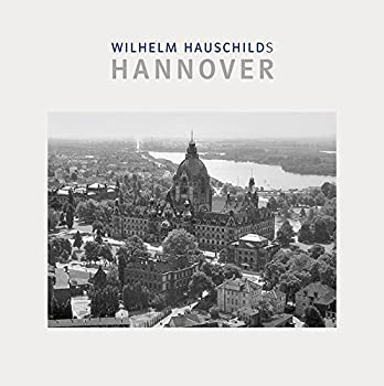 Hardcover Wilhelm Hauschilds Hannover [German] Book