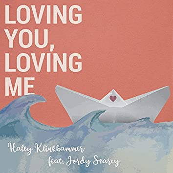 Loving You, Loving Me (feat. Jordy Searcy)