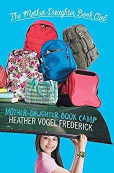 Mother-Daughter Book Camp (The Mother-Daughter Book Club 7) by [Heather Vogel Frederick]