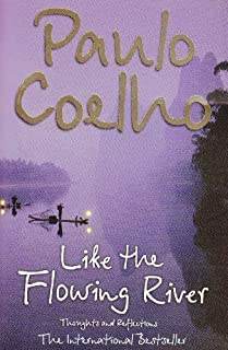 Like the Flowing River: Thoughts and Reflections by Paulo Coelho (2007-06-04)