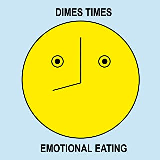 Dimes Times: Emotional Eating