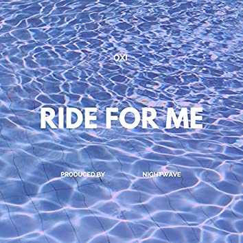 Ride For Me