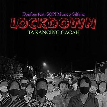Lockdown / Ta Kancing Gagah