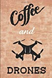 Coffee and Drones Notebook: Funny 6' x 9' College Ruled Notebook for Drone Enthusiasts