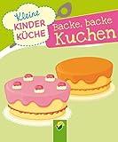 Backe, backe, Kuchen: Kleine Kinderküche