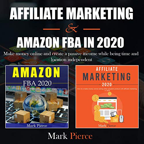 Affiliate Marketing & Amazon FBA in 2020  By  cover art