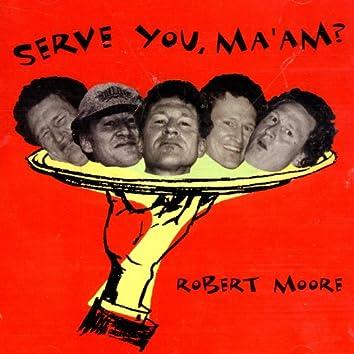 Serve You, Maam?