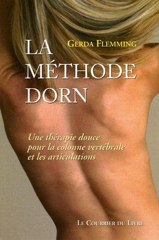 La Méthode Dorn : Une thérapie douce pour la colonne vertébrale et les articulations