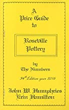 A Price Guide to Roseville Pottery by The Numbers, 34th Edition, Year 2016