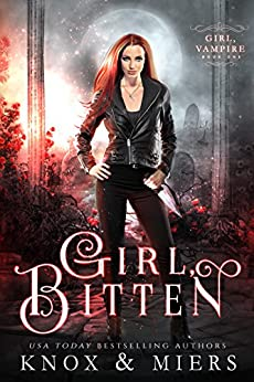 Girl, Bitten (Girl, Vampire Book 1) by [Graceley Knox, D.D. Miers]