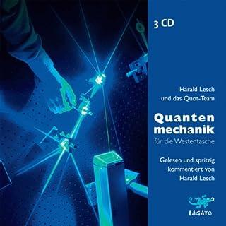 Quantenmechanik für die Westentasche                   Autor:                                                                                                                                 Harald Lesch                               Sprecher:                                                                                                                                 Harald Lesch                      Spieldauer: 3 Std. und 40 Min.     379 Bewertungen     Gesamt 4,5