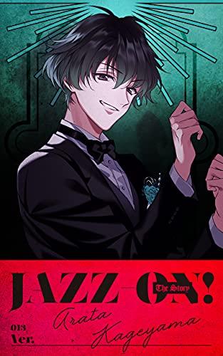 「JAZZ-ON! The Story」ver.Arata Kageyama