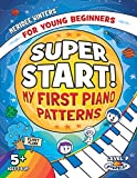 Meridee Winters Super Start! My First Piano Patterns: Level P (Prep) Ages 5 & Up