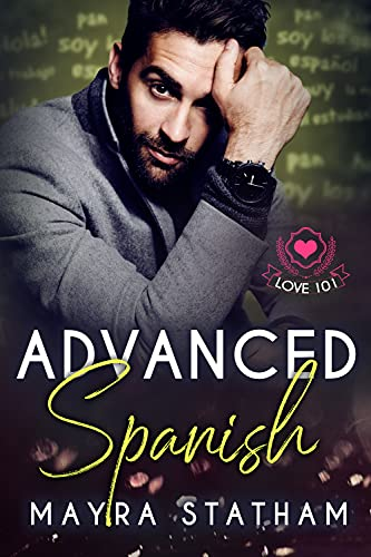 Advanced Spanish : Love 101 (English Edition)