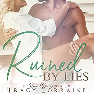 Ruined by Lies: A Single Dad Small Town Romance     Ruined Series, Book 2              By:                                                                                                                                 Tracy Lorraine                               Narrated by:                                                                                                                                 Nicole Blessing                      Length: 2 hrs and 32 mins     Not rated yet     Overall 0.0