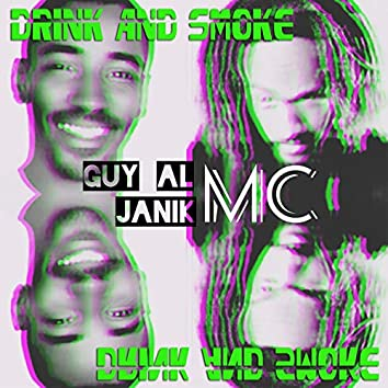 Drink and smoke (feat. Guy Al MC)