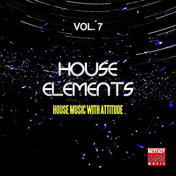 House Elements, Vol. 7 (House Music With Attitude)