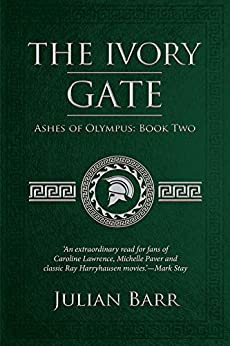 The Ivory Gate (Ashes of Olympus Book 2) by [Julian Barr]
