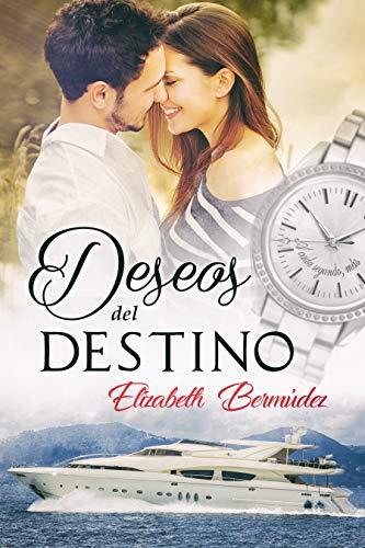 Deseos del destino de Elizabeth Bermúdez