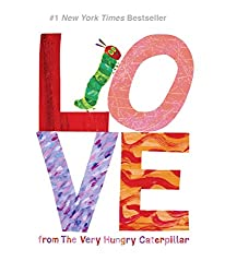 Image: Love from The Very Hungry Caterpillar (The World of Eric Carle) | Hardcover: 32 pages | by Eric Carle (Author). Publisher: World of Eric Carle (December 15, 2015)