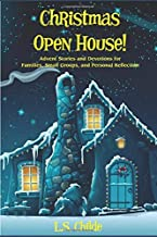 Christmas Open House!: Advent Stories and Devotions for Families, Small Groups, and Personal Reflection