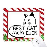 これまでに最高のお母さん猫引用自作デザイン ゴムクリスマスキャンディマウスパッド