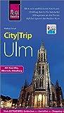 Reise Know-How CityTrip Ulm: Reiseführer mit Stadtplan und kostenloser Web-App