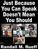 just because you can speak doesn't mean you should (english edition)