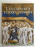 L'enluminure à l'époque gothique: 1200-1420